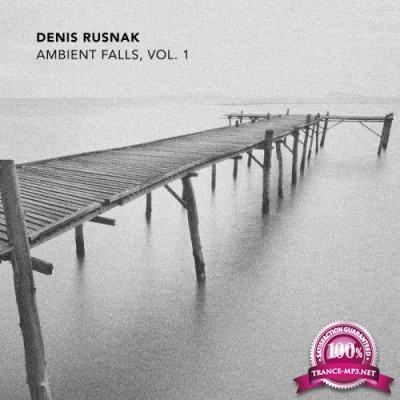 Denis Rusnak - Ambient Falls, Vol. 1 (2020)