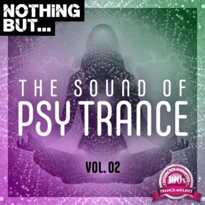 Nothing But... The Sound Of Psy Trance Vol 02 (2020)