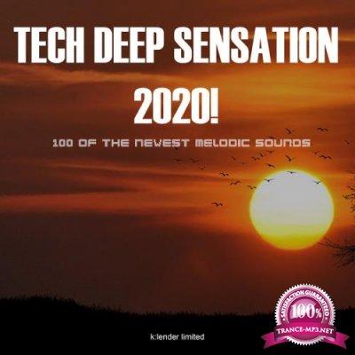 Tech Deep Sensation 2020! (100 Of The Newest Melodic Sounds) (2020)