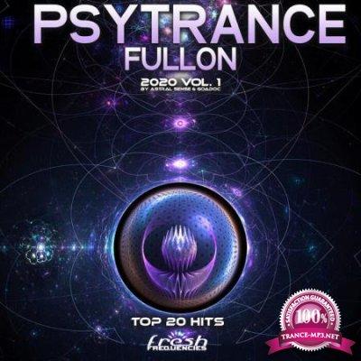 Psy Trance Fullon: 2020 Top 20 Hits By Astral Sense & GoaDoc Vol 1 (2020)