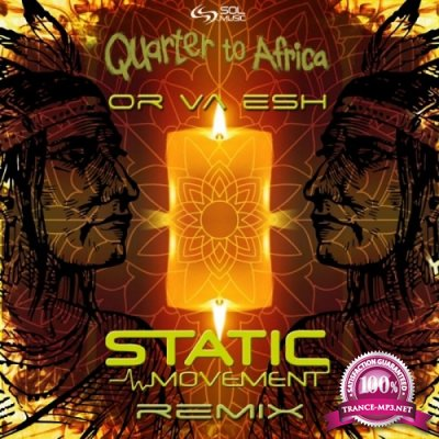 Quarter To Africa - Or Va Esh (Static Movement Remix) (Single) (2020)