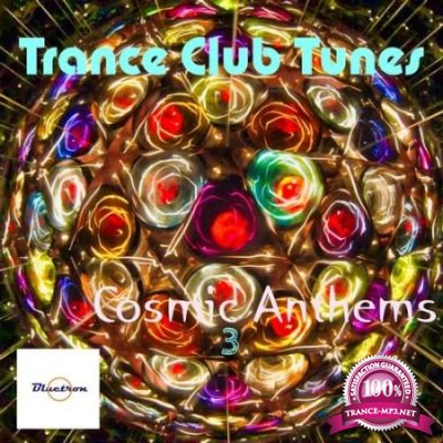 Trance Club Tunes (Cosmic Anthems 3) (2020)