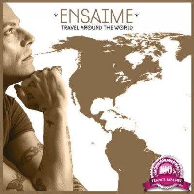 Ensaime - Travel Around The World (2020)
