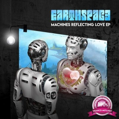 Earthspace - Machines Reflecting Love EP (2020)