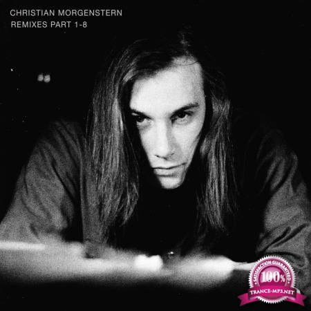 Christian Morgenstern - Remixes Part 1-8 (2020)