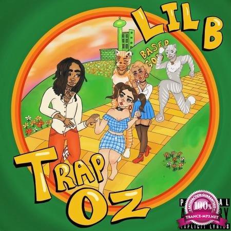 Lil B - Trap Oz (2020)