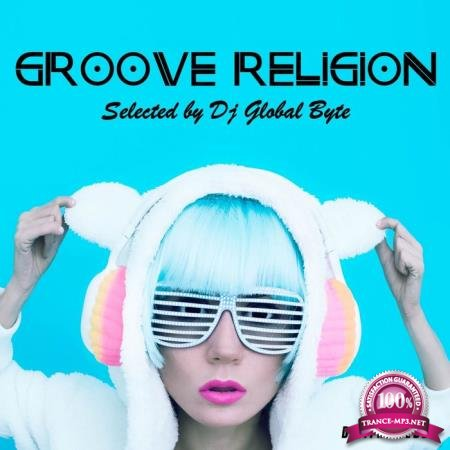 Digital Rebel: Groove Religion (Selected by Dj Global Byte) (2020)