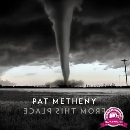 Pat Metheny - From This Place (2020)