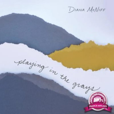 Diana McNiff - Playing in the Grays (2020)
