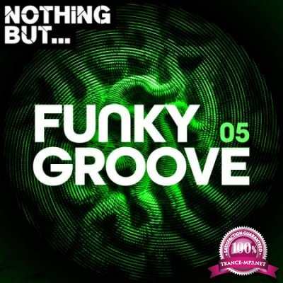 Nothing But... Funky Groove Vol 05 (2020)