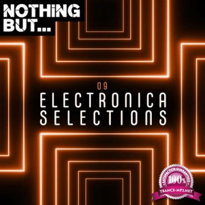 Nothing But... Electronica Selections, Vol. 09 (2020)