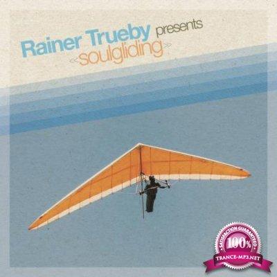 Rainer Trueby Presents: Soulgliding (2020)