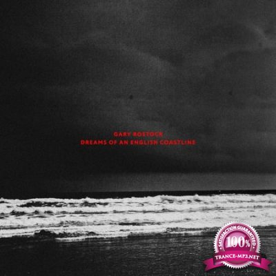 Gary Rostock - Dreams of an English Coastline (2020)