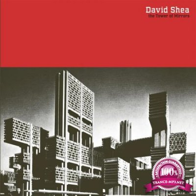 David Shea - The Tower of Mirrors (2020)