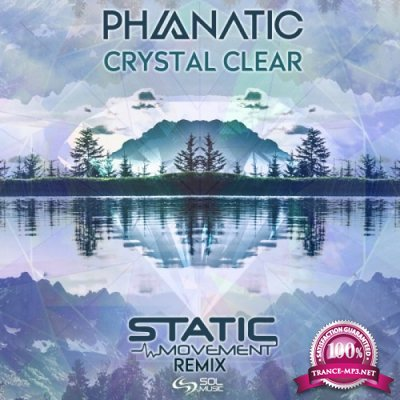 Phanatic - Crystal Clear (Static Movement Remix) (Single) (2020)