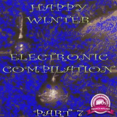 Happy Winter Electronic Compilation., Pt. 7 (2020)