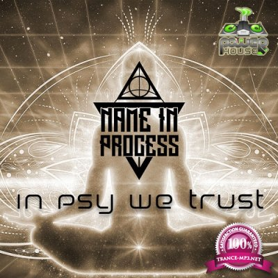 Name In Process - In Psy We Trust EP (2020)