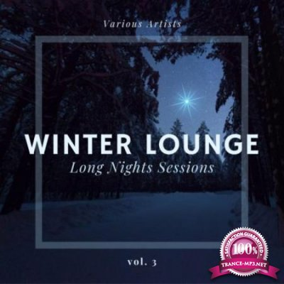 Winter Lounge (Long Nights Sessions) Vol 3 (2020)