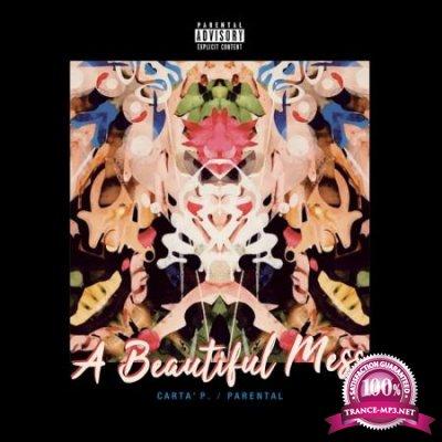 Carta' P. & Parental - A Beautiful Mess (Deluxe Edition) (2020)