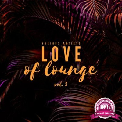 Love Of Lounge Vol 3 (2020)