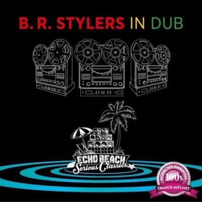B.R. Stylers - In Dub (2020)