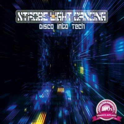 Strobe Light Dancing (Disco Into Tech) (2020)