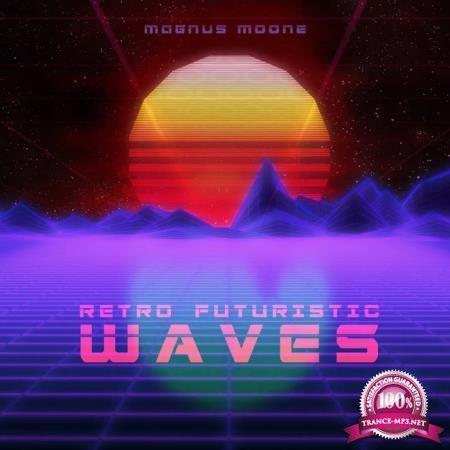 Magnus Moone - Retro Futuristic Waves (2020)