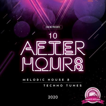 10 Afterhours Melodic House & Techno Tunes 2020 (2020)