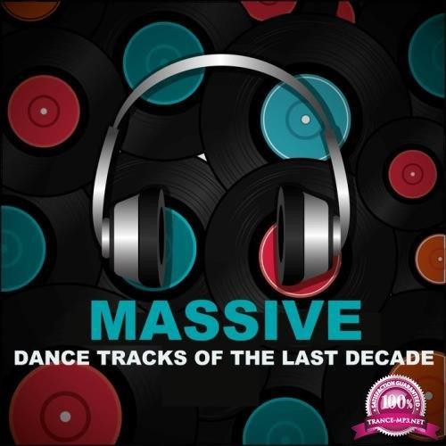 Massive Dance Tracks Of The Last Decade (2020)