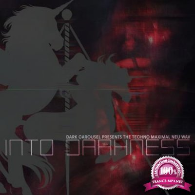 Into Darkness (Dark Carousel Presents The Techno Maximal Neu Wav) (2020)