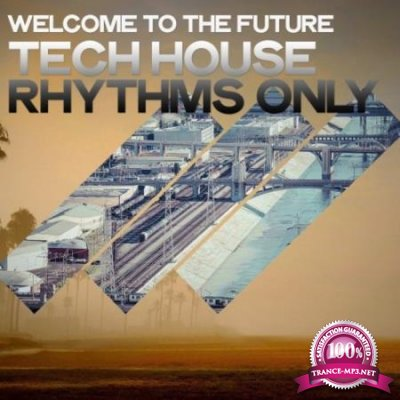Welcome to the Future (Tech House Rhythms Only) (2020)