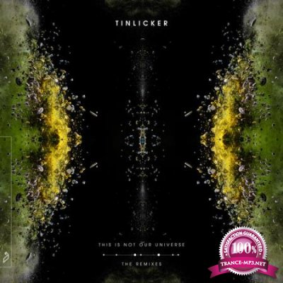 Tinlicker - This Is Not Our Universe (The Remixes) (2020)