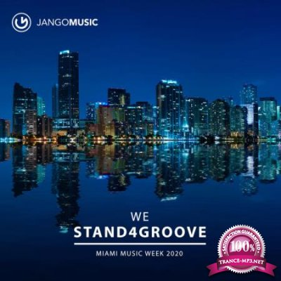 We Stand 4 Groove - Miami Music Week 2020 (2020)