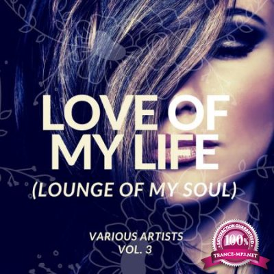 Love Of My Life (Lounge Of My Soul), Vol. 3 (2020)