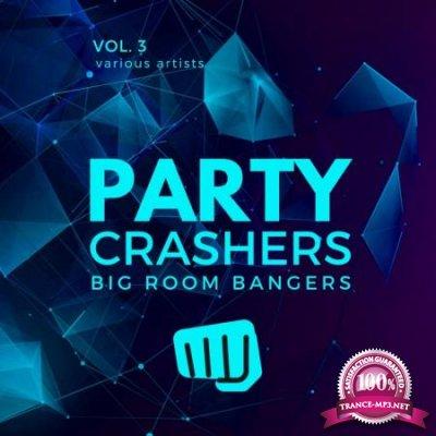 Party Crashers Big Room Bangers Vol 3 (2020)
