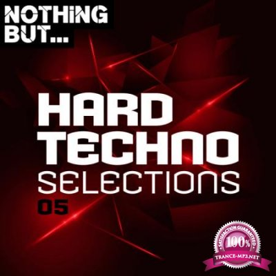 Nothing But Hard Techno Selections Vol 05 (2020)