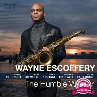 Wayne Escoffery - The Humble Warrior (2020)