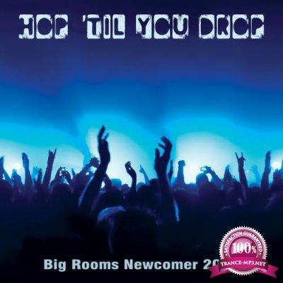 Hop 'Til You Drop: Big Rooms Newcomer 2020 (2020)