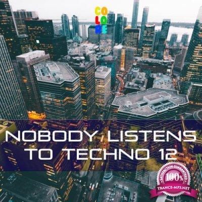 Nobody Listens To Techno 12 (2020)