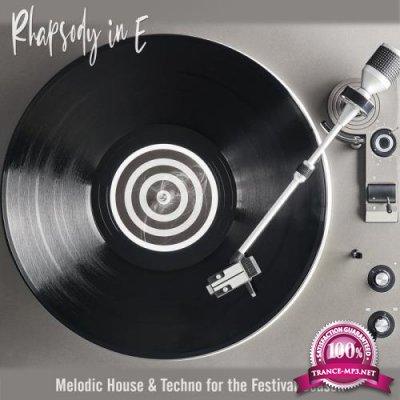 Rhapsody In E: Melodic House & Techno For The Festival Season (2020)