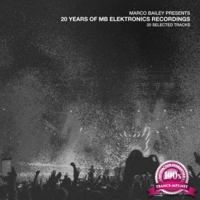 Marco Bailey Presents: 20 Years Of MB Elektronics (2020)