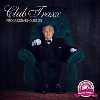 Club Traxx - Progressive House 25 (2020)