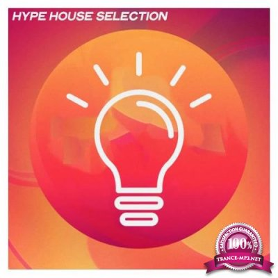 Hype House Selection (Selection House Music 2020 Top 25 Hits) (2020)