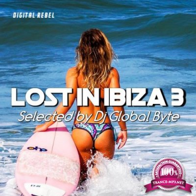 Lost in Ibiza 3 (Selected by Dj Global Byte) (2020)