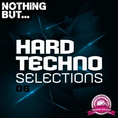 Nothing But... Hard Techno Selections Vol 06 (2020)