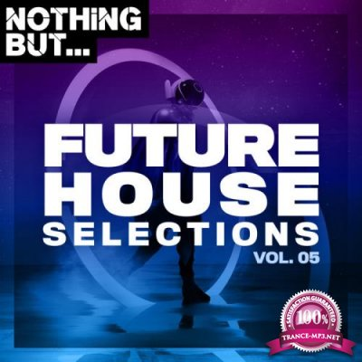 Nothing But... Future House Selections 05 (2020)