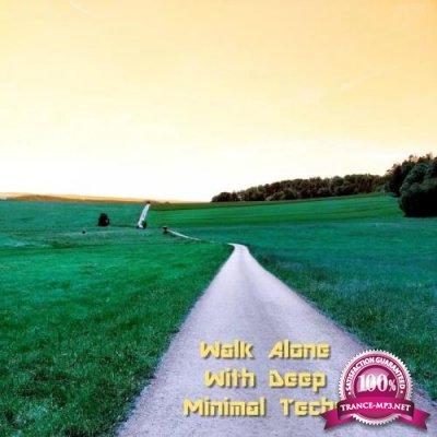 Walk Alone with Deep Minimal Techno (2020)