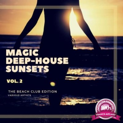 Magic Deep-House Sunsets (The Beach Club Edition), Vol. 2 (2020)