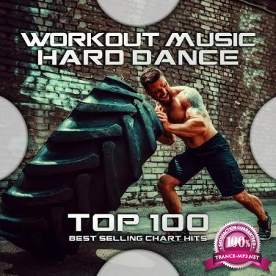 Workout Music - Hard Dance Top 100: Best Selling Chart Hits (2020)
