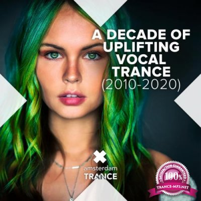 A Decade Of Uplifting Vocal Trance (2010-2020) (2020)